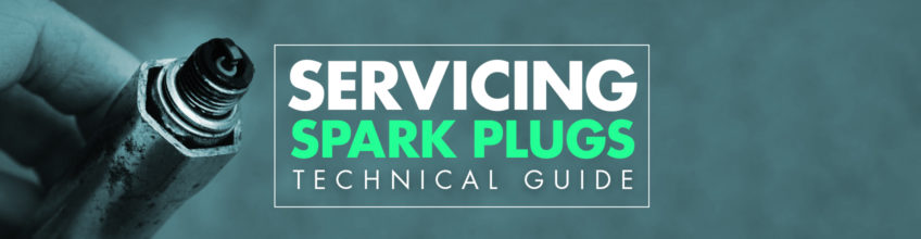 Servicing spark plugs - Technical Guide